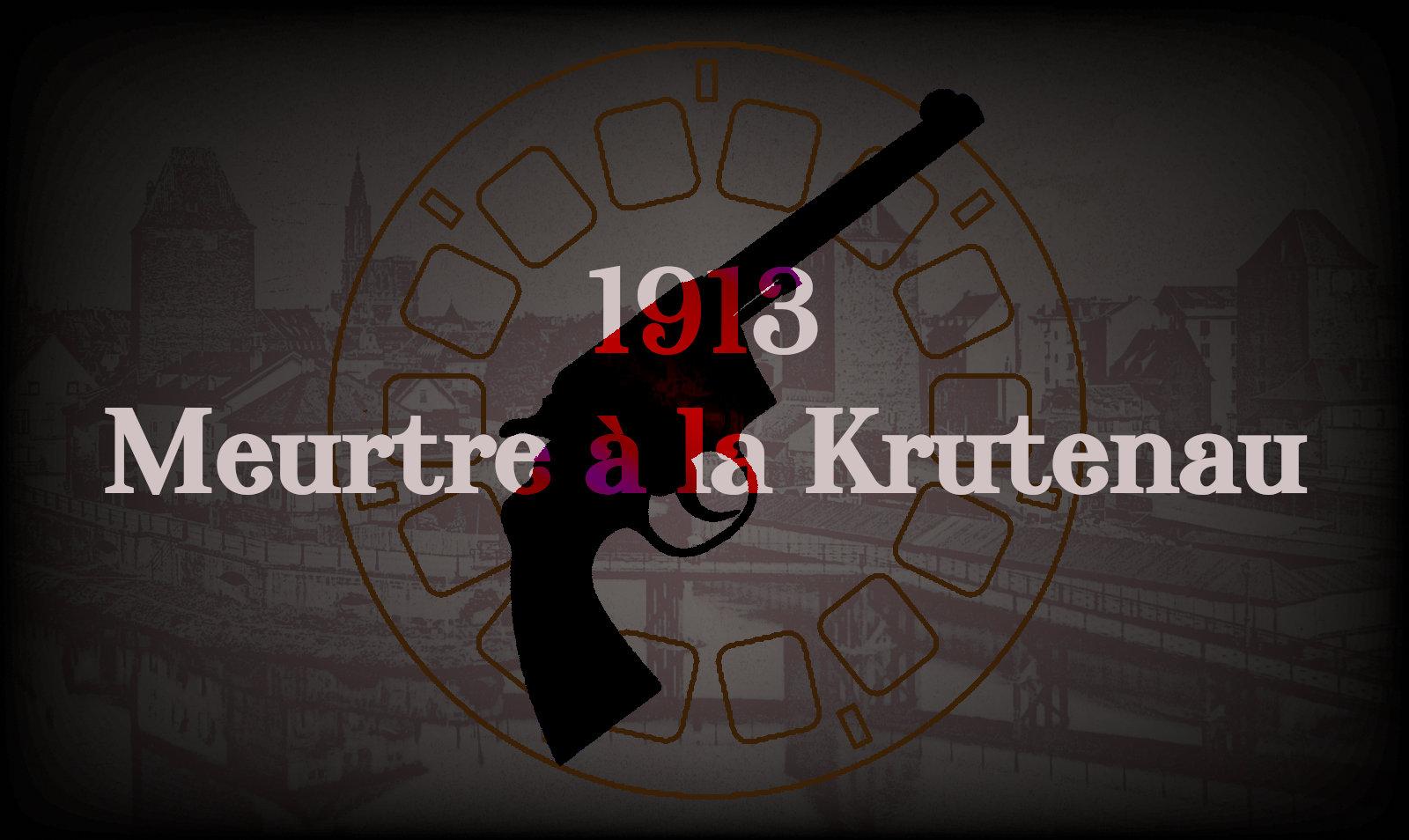 1913 Meurtre A La Krutenau